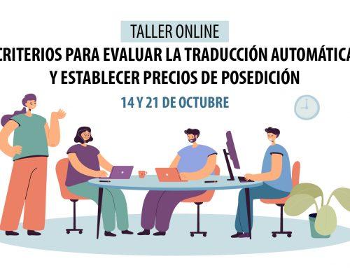 Taller práctico online: Criterios para evaluar la traducción automática y establecer precios de posedición