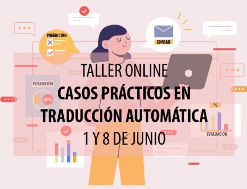 TALLER ONLINE: CASOS PRÁCTICOS EN TRADUCCIÓN AUTOMÁTICA